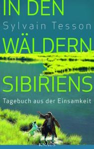 In den Waeldern Sibiriens von Sylvain Tesson