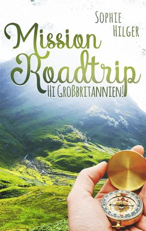Buch Tipp fuer Roadtrip Fans das Buch Mission Roadtrip - Hi Großbritannien