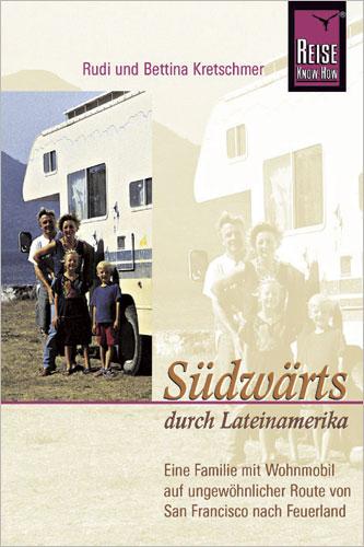 Cover vom Buch fuer Roadtrip Fans mit dem Titel Suedwaerts durch Lateinamerika